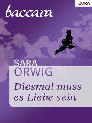 cover image of Diesmal muss es Liebe sein