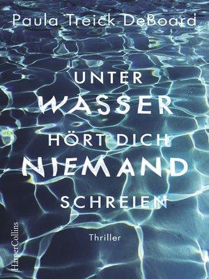 cover image of Unter Wasser hört dich niemand schreien