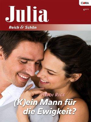 cover image of (K)ein Mann für die Ewigkeit?