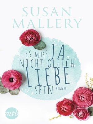 cover image of Es muss ja nicht gleich Liebe sein