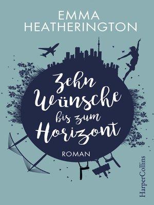 cover image of Zehn Wünsche bis zum Horizont
