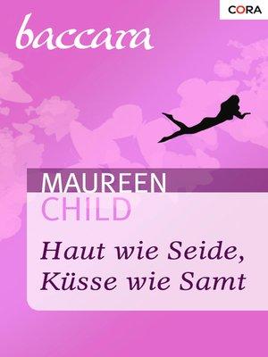 cover image of Haut wie Seide, Küsse wie Samt