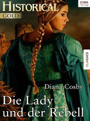 cover image of Die Lady und der Rebell
