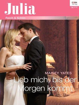 cover image of Lieb mich, bis der Morgen kommt