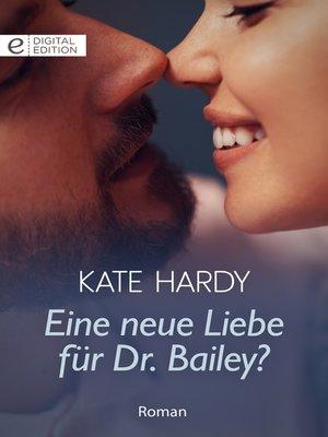 cover image of Eine neue Liebe für Dr. Bailey?