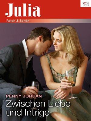 cover image of Zwischen Liebe und Intrige