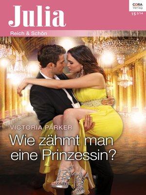 cover image of Wie zähmt man eine Prinzessin?