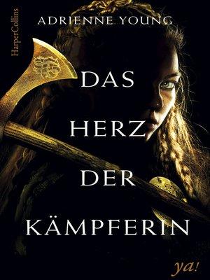 cover image of Das Herz der Kämpferin