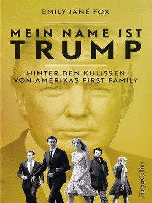 cover image of Mein Name ist Trump--Hinter den Kulissen von Amerikas First Family