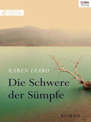 cover image of Die Schwere der Sümpfe