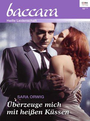 cover image of Überzeuge mich mit heißen Küssen