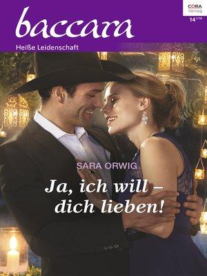 cover image of Ja, ich will--dich lieben!