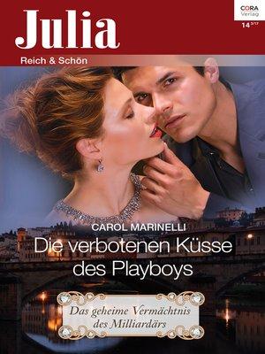 cover image of Die verbotenen Küsse des Playboys
