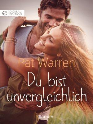 cover image of Du bist unvergleichlich