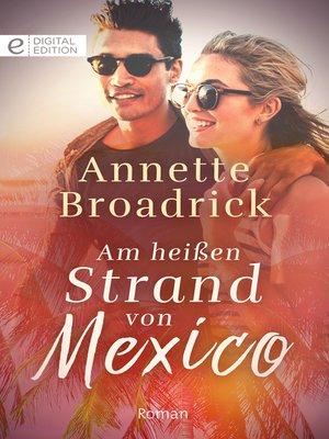 cover image of Am heißen Strand von Mexico