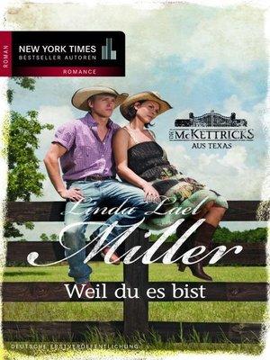 cover image of Weil du es bist