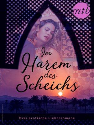 cover image of Im Harem des Scheichs--drei erotische Liebesromane