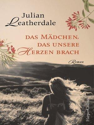 cover image of Das Mädchen, das unsere Herzen brach