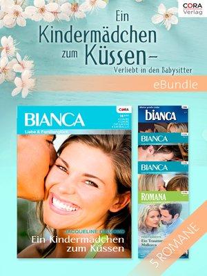 cover image of Ein Kindermädchen zum Küssen--Verliebt in den Babysitter