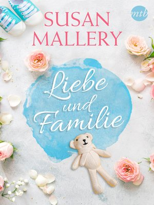 cover image of Susan Mallery--Liebe und Familie