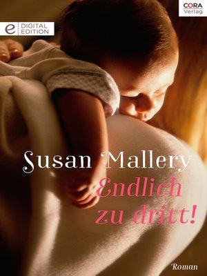 cover image of Endlich zu dritt!