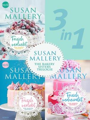 cover image of Die Bakery-Sisters-Trilogie (3in1)