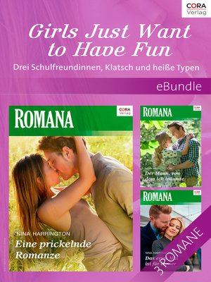 cover image of Girls Just Want to Have Fun--Drei Schulfreundinnen, Klatsch und heiße Typen