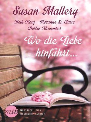 cover image of Wo die Liebe hinführt ...
