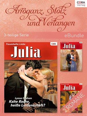 cover image of Arroganz, Stolz und Verlangen (3-teilige Serie)