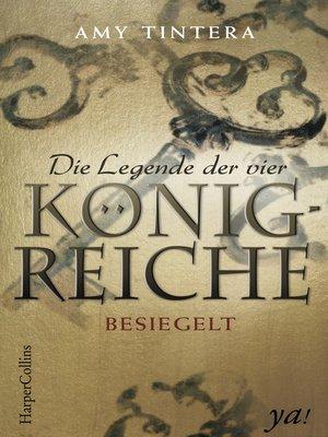 cover image of Die Legende der vier Königreiche--Besiegelt
