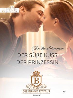 cover image of Der süße Kuss der Prinzessin