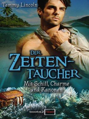 cover image of Der Zeitentaucher--Mit Schiff, Charme und Kanonen