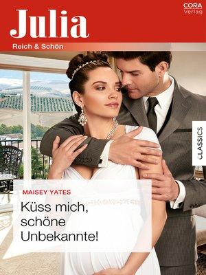 cover image of Küss mich, schöne Unbekannte!