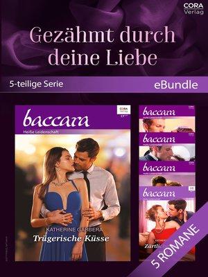 cover image of Gezähmt durch deine Liebe (5-teilige Serie)
