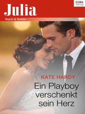cover image of Ein Playboy verschenkt sein Herz