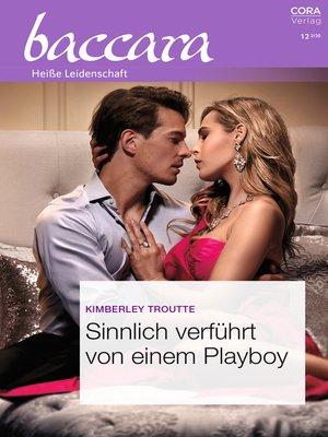cover image of Sinnlich verführt von einem Playboy