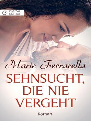 cover image of Sehnsucht, die nie vergeht