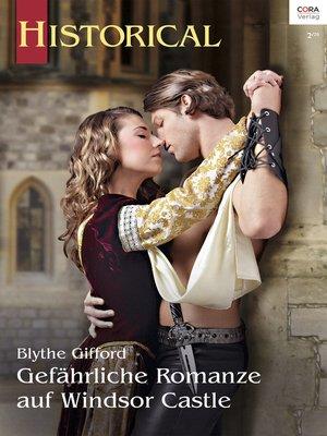 cover image of Gefährliche Romanze auf Windsor Castle