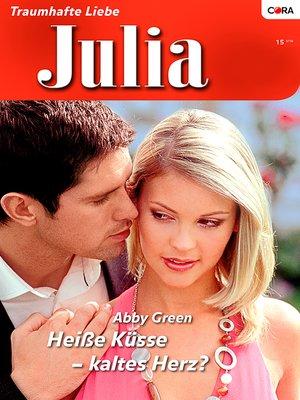 cover image of Heisse Küsse—kaltes Herz?