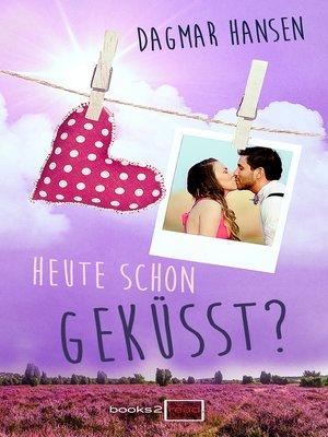 cover image of Heute schon geküsst?