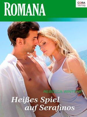 cover image of Heißes Spiel auf Serafinos