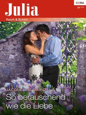 cover image of So berauschend wie die Liebe