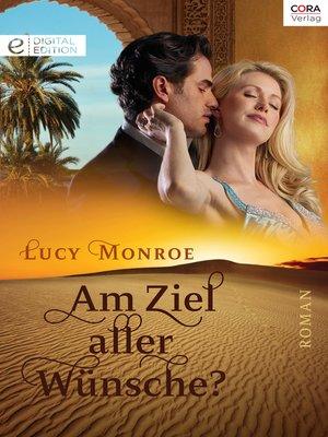 cover image of Am Ziel aller Wünsche?