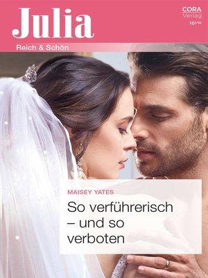 cover image of So verführerisch--und so verboten