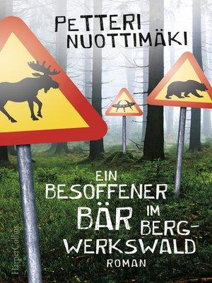 cover image of Ein besoffener Bär im Bergwerkswald