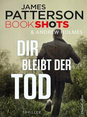 cover image of Dir bleibt der Tod