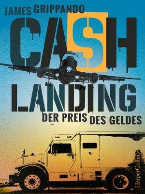 cover image of Cash Landing--Der Preis des Geldes
