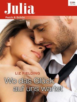 cover image of Wo das Glück auf uns wartet