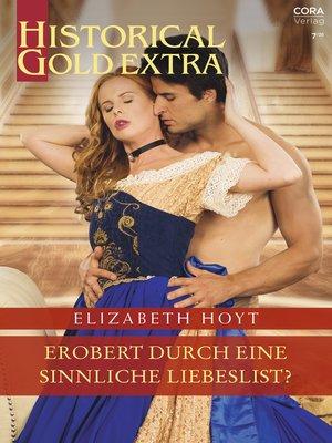 cover image of Erobert durch eine sinnliche Liebeslist?