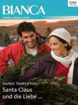 cover image of Santa Claus und die Liebe ...